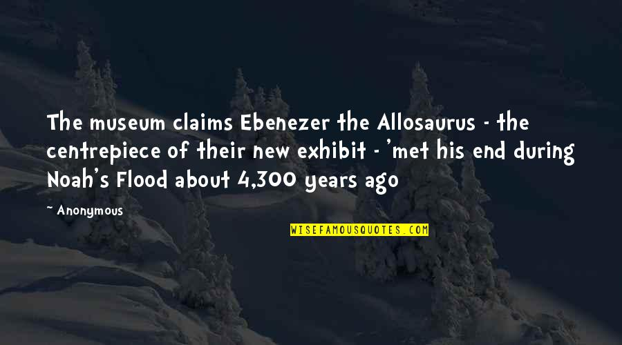 Noah's Quotes By Anonymous: The museum claims Ebenezer the Allosaurus - the