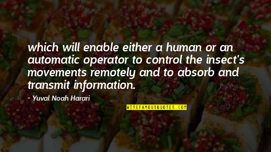 Noah's Quotes By Yuval Noah Harari: which will enable either a human or an