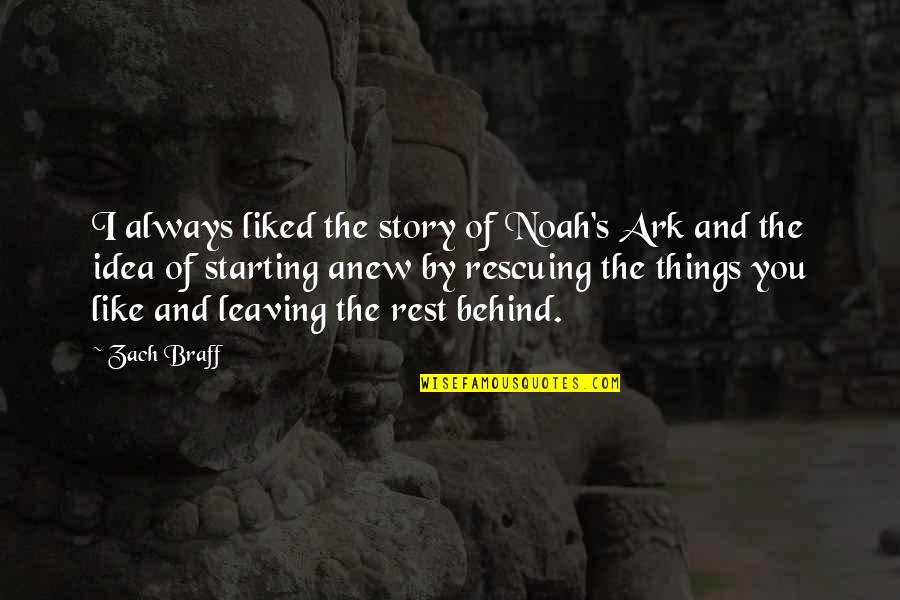 Noah's Quotes By Zach Braff: I always liked the story of Noah's Ark