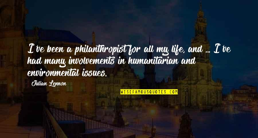 Nobel Lecture Quotes By Julian Lennon: I've been a philanthropist for all my life,