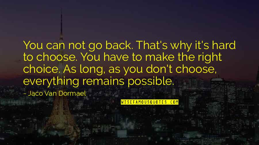Nobody Can Go Back Quotes By Jaco Van Dormael: You can not go back. That's why it's