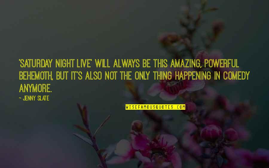 Nobody Can Go Back Quotes By Jenny Slate: 'Saturday Night Live' will always be this amazing,