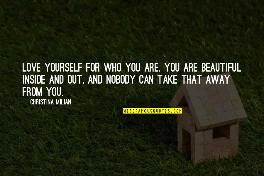 Nobody Love You Quotes By Christina Milian: Love yourself for who you are. You are