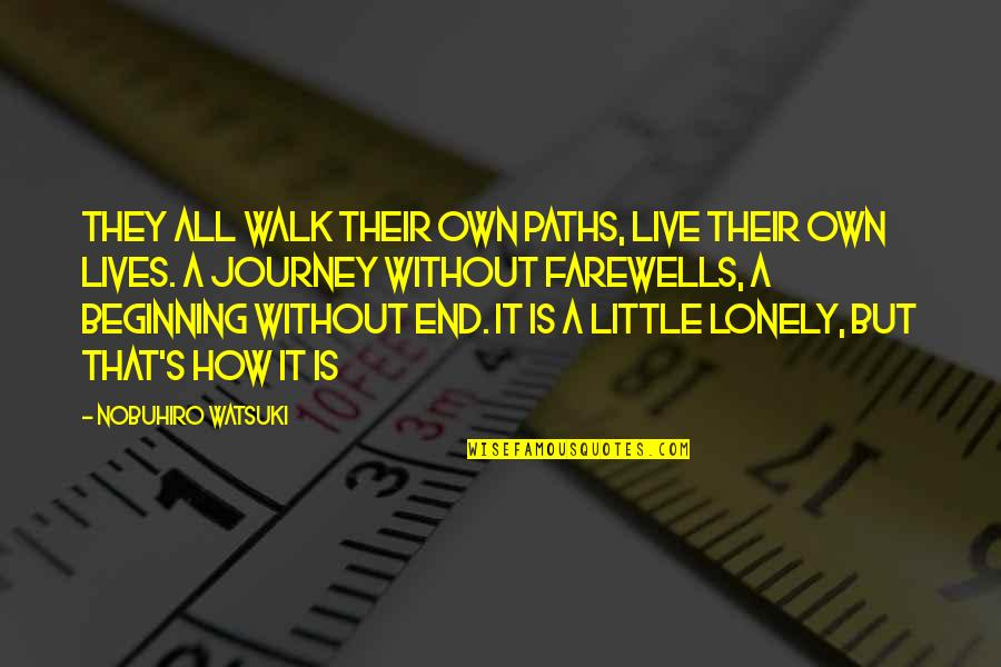 Nobuhiro Quotes By Nobuhiro Watsuki: They all walk their own paths, live their
