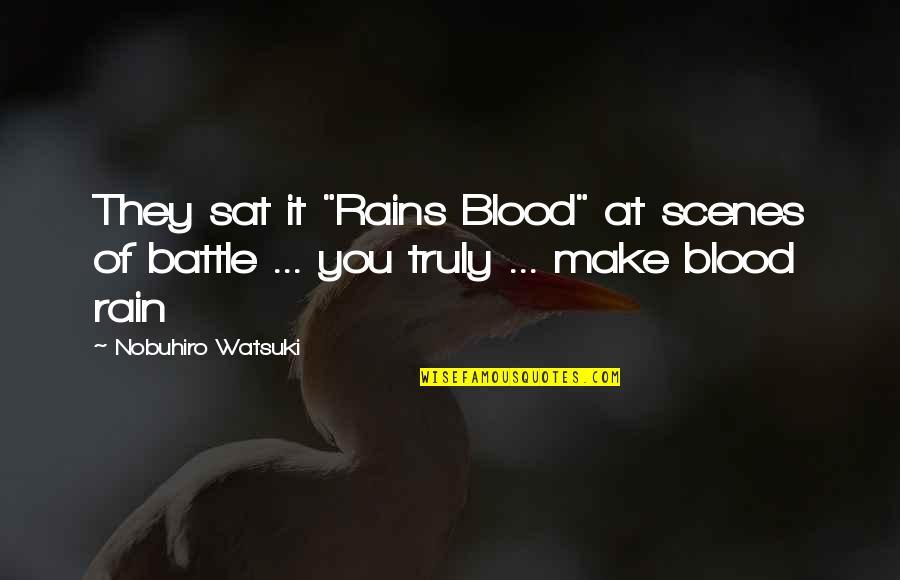 "Nobuhiro Quotes By Nobuhiro Watsuki: They sat it ""Rains Blood"" at scenes of"