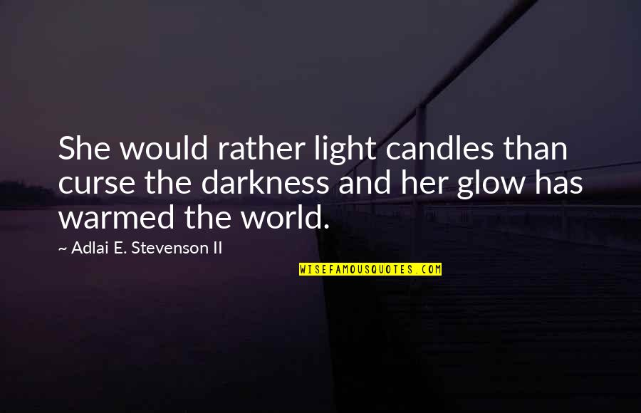 Nod Flame Tank Quotes By Adlai E. Stevenson II: She would rather light candles than curse the