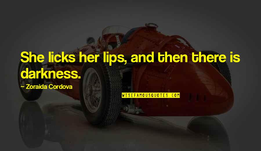 Nod Flame Tank Quotes By Zoraida Cordova: She licks her lips, and then there is