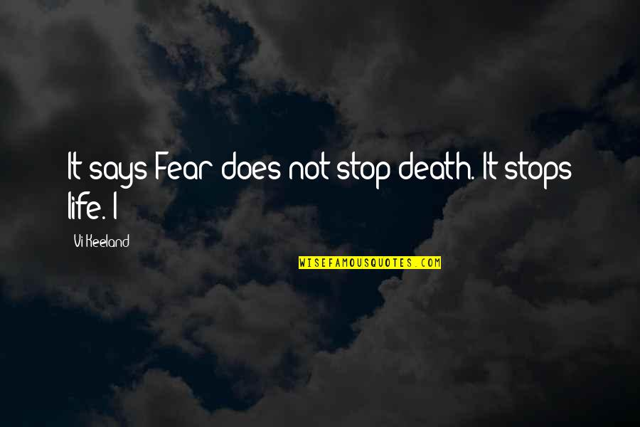 Noel Coward Blithe Spirit Quotes By Vi Keeland: It says Fear does not stop death. It