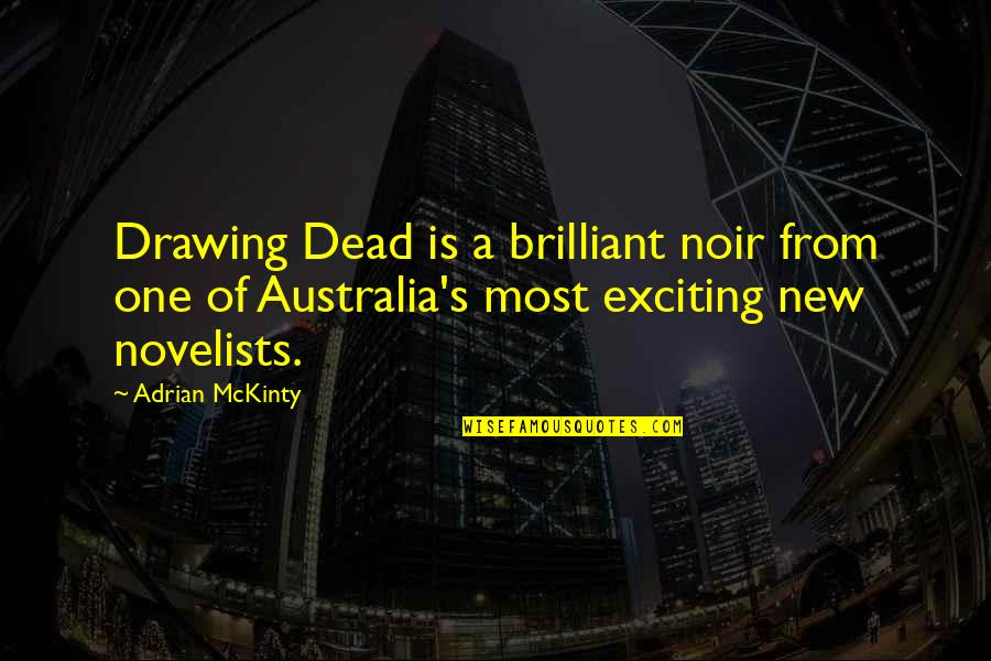 Noir's Quotes By Adrian McKinty: Drawing Dead is a brilliant noir from one