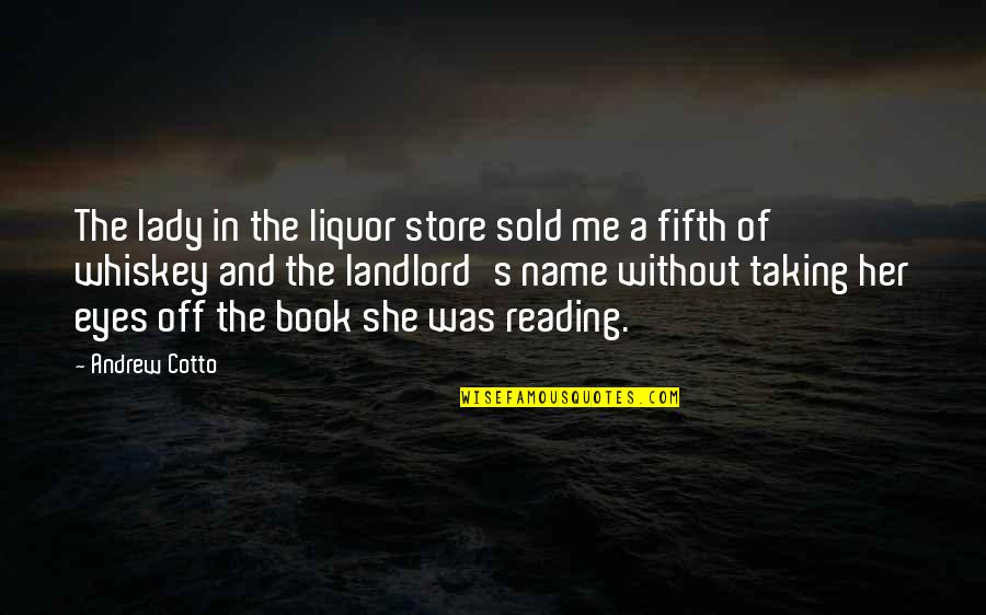 Noir's Quotes By Andrew Cotto: The lady in the liquor store sold me