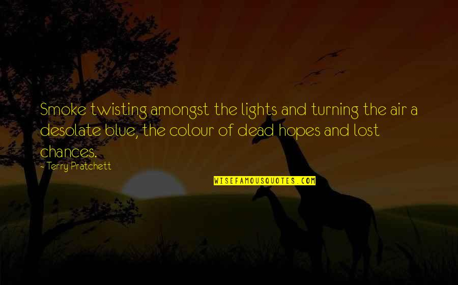 Noir's Quotes By Terry Pratchett: Smoke twisting amongst the lights and turning the