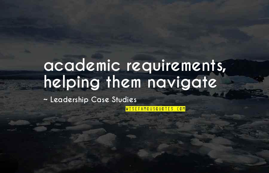 Non Academic Quotes By Leadership Case Studies: academic requirements, helping them navigate