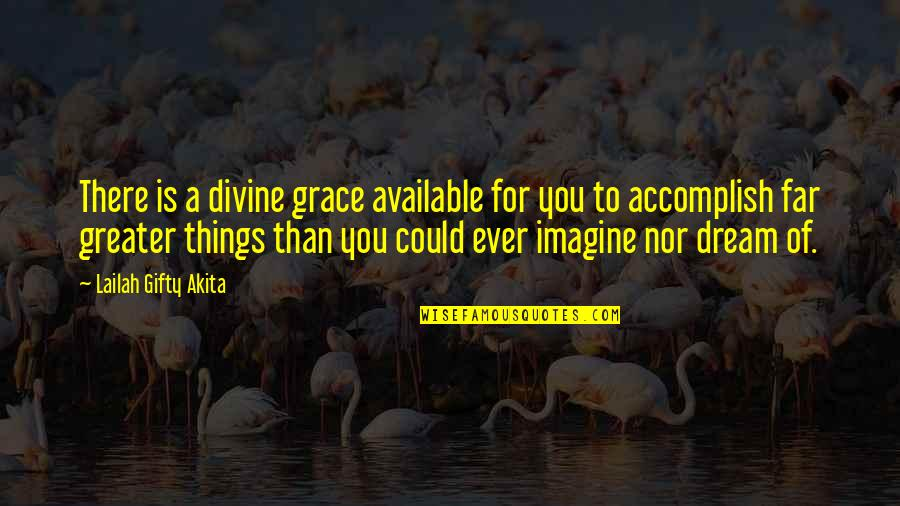 Non Intervention Quotes By Lailah Gifty Akita: There is a divine grace available for you