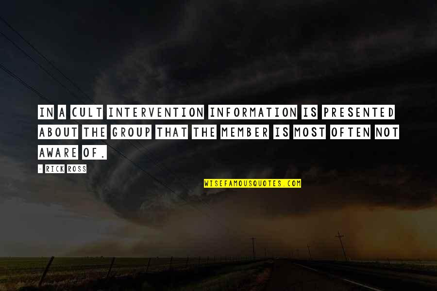 Non Intervention Quotes By Rick Ross: In a cult intervention information is presented about