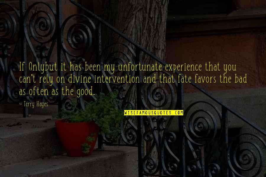 Non Intervention Quotes By Terry Hayes: If Onlybut it has been my unfortunate experience