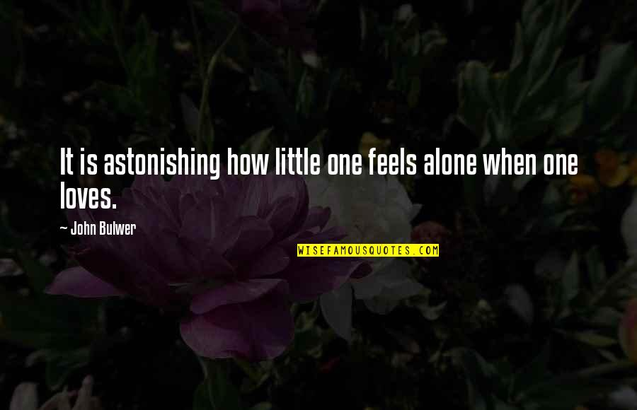Non Love Valentines Day Quotes By John Bulwer: It is astonishing how little one feels alone