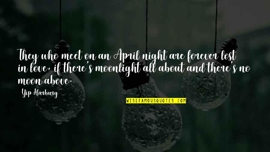 Non Love Valentines Day Quotes By Yip Harburg: They who meet on an April night are