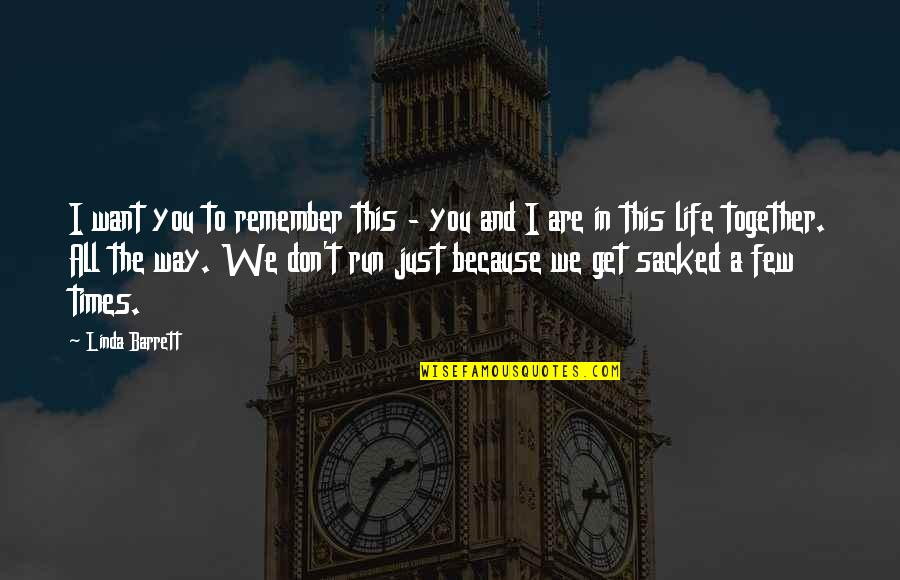 Non Traditional Student Quotes By Linda Barrett: I want you to remember this - you