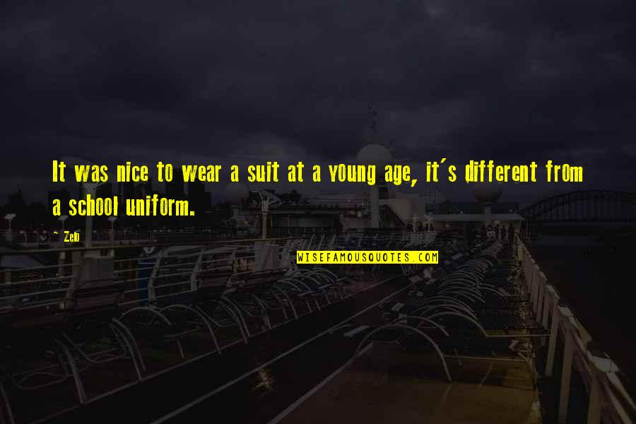 Non Uniform Quotes By Zelo: It was nice to wear a suit at
