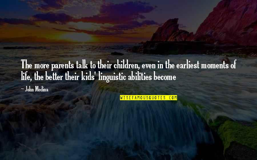 Noncognitive Quotes By John Medina: The more parents talk to their children, even