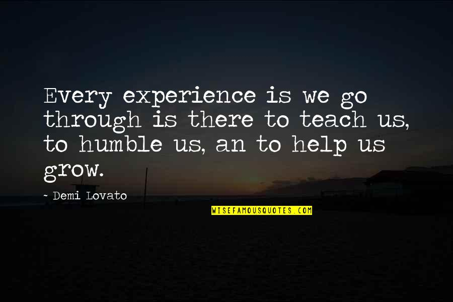 Nonexterior Quotes By Demi Lovato: Every experience is we go through is there
