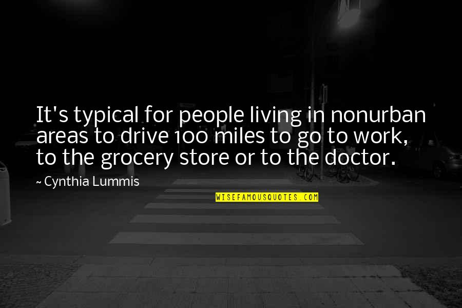 Nonurban Quotes By Cynthia Lummis: It's typical for people living in nonurban areas