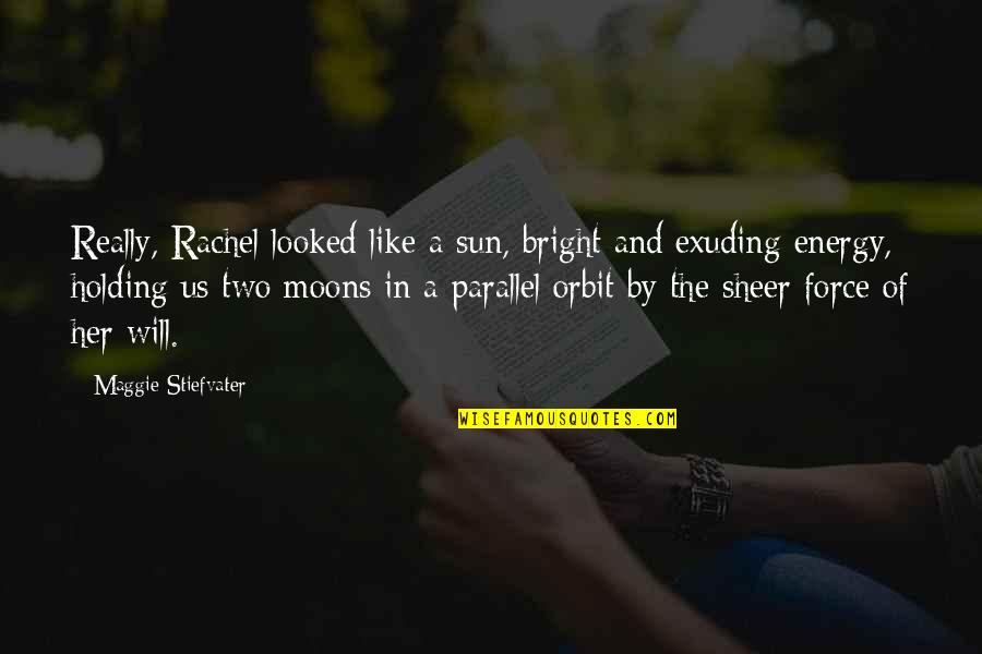 Nonviolent Protest Quotes By Maggie Stiefvater: Really, Rachel looked like a sun, bright and