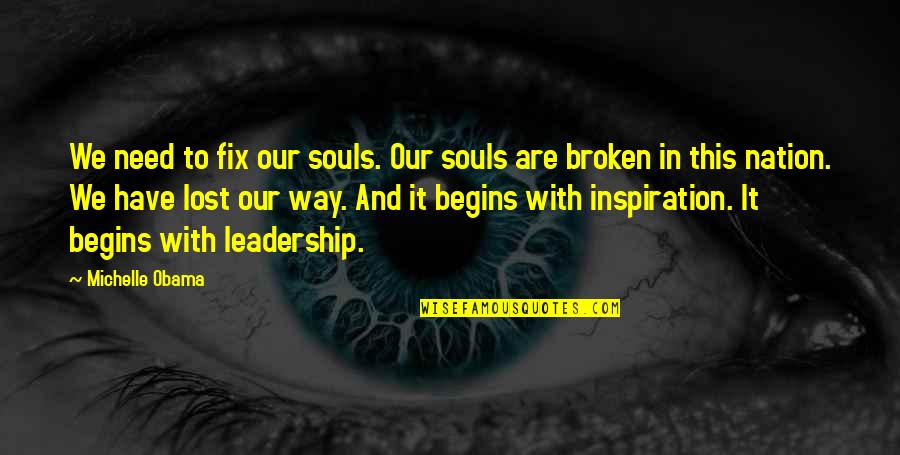 Nooblets Quotes By Michelle Obama: We need to fix our souls. Our souls