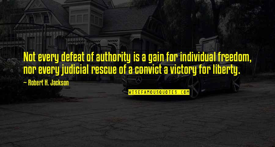 Nooblets Quotes By Robert H. Jackson: Not every defeat of authority is a gain