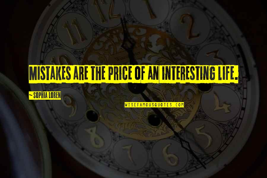 Nopti Quotes By Sophia Loren: Mistakes are the price of an interesting life.