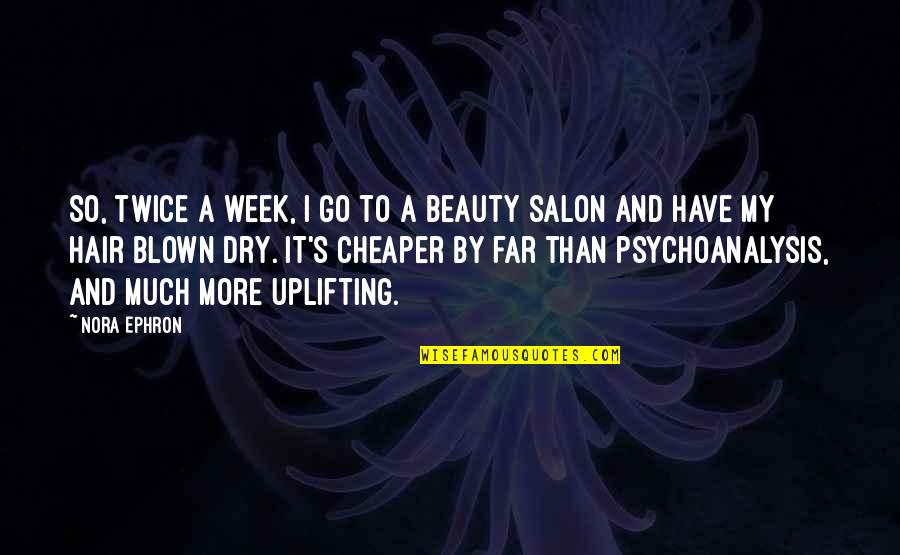 Nora S Hair Salon Quotes Top 11 Famous Quotes About Nora S Hair Salon