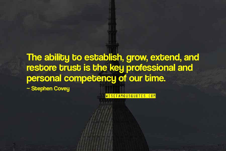 Norbert Reithofer Quotes By Stephen Covey: The ability to establish, grow, extend, and restore