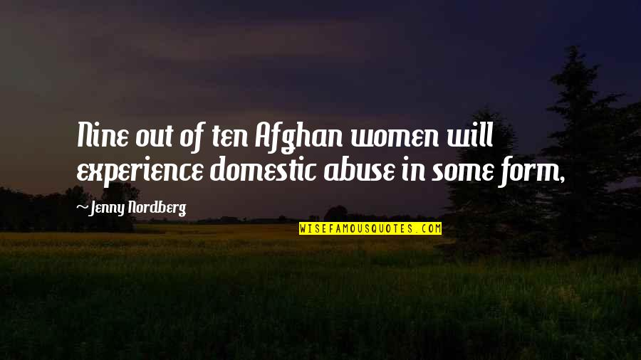 Nordberg Quotes By Jenny Nordberg: Nine out of ten Afghan women will experience