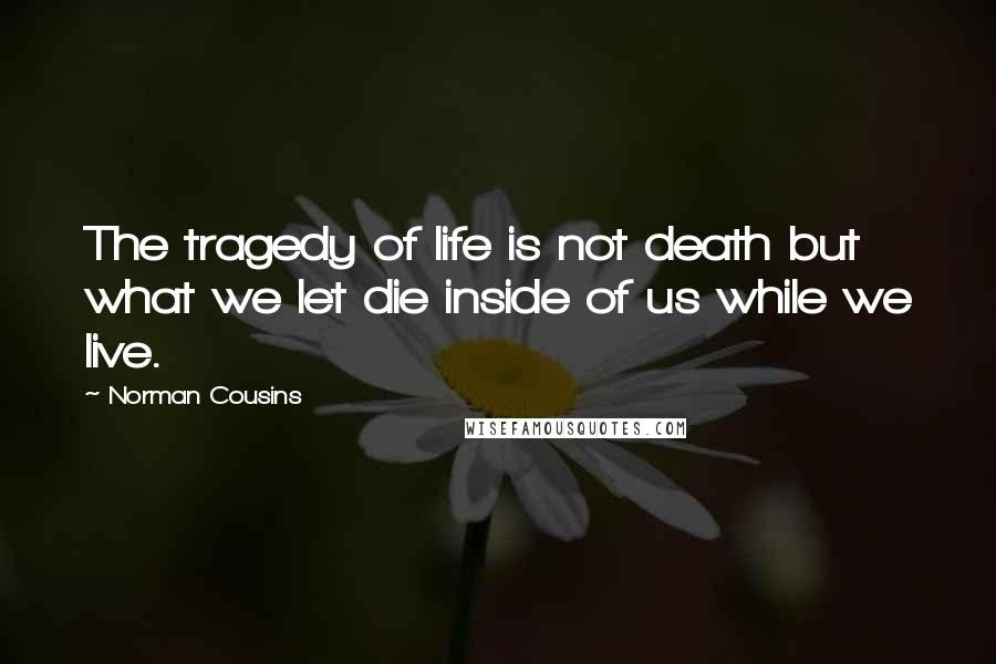 Norman Cousins Quotes Wise Famous Quotes Sayings And Quotations By