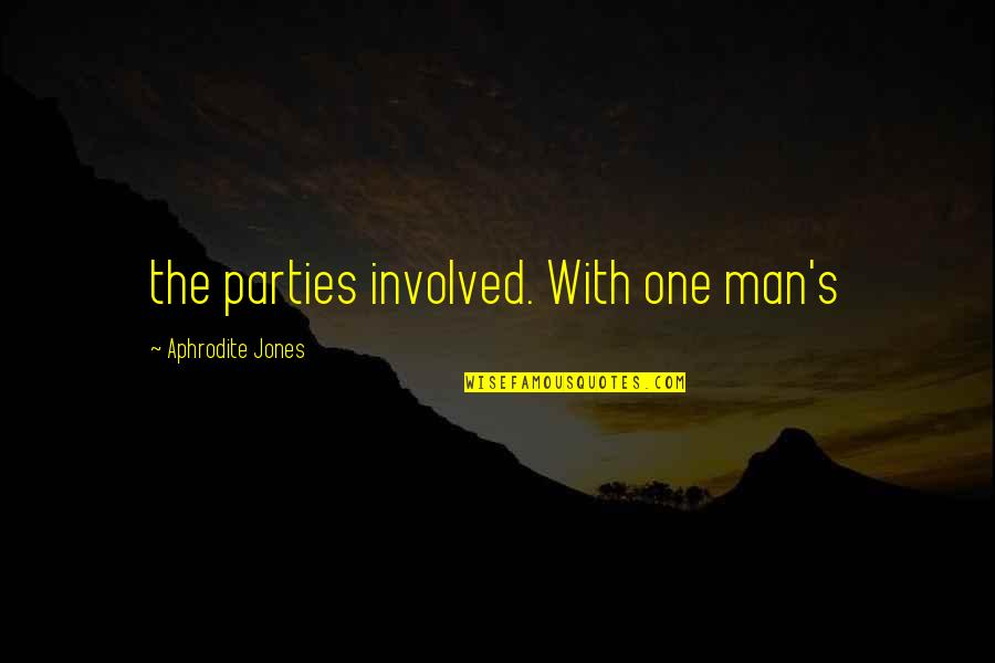 Northwesterly Quotes By Aphrodite Jones: the parties involved. With one man's