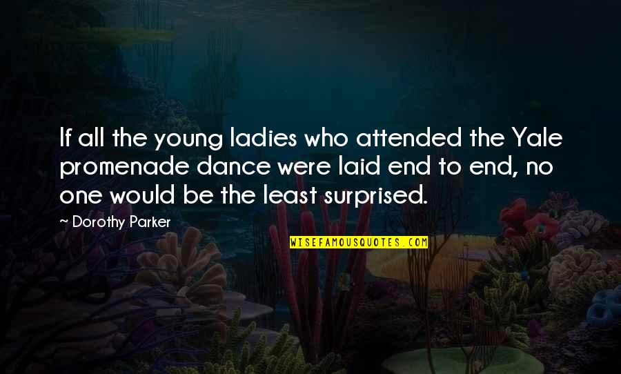 Nose Itching Quotes By Dorothy Parker: If all the young ladies who attended the