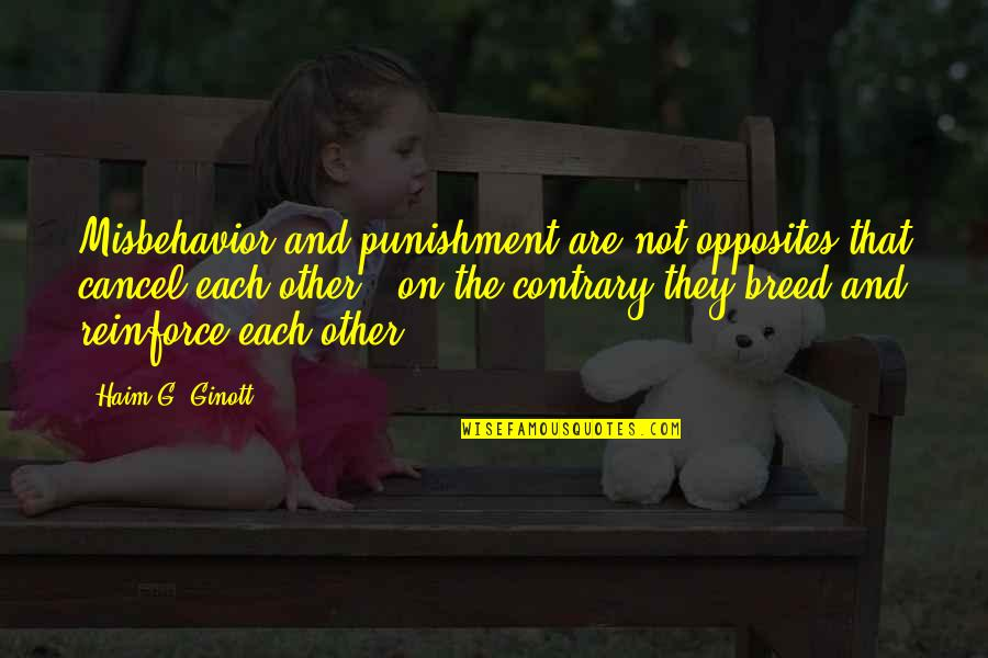Nose Itching Quotes By Haim G. Ginott: Misbehavior and punishment are not opposites that cancel