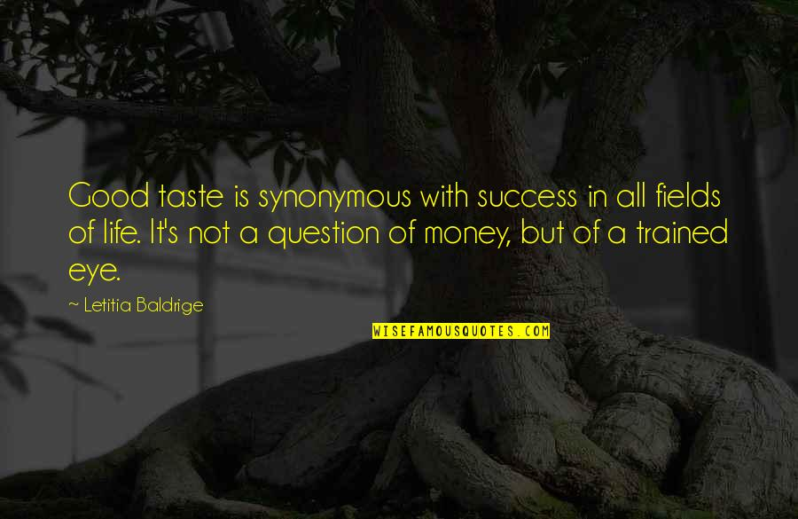 Nose Pierced Quotes By Letitia Baldrige: Good taste is synonymous with success in all