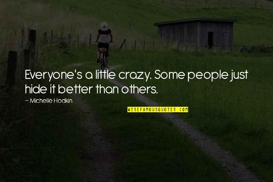 Nose Pierced Quotes By Michelle Hodkin: Everyone's a little crazy. Some people just hide