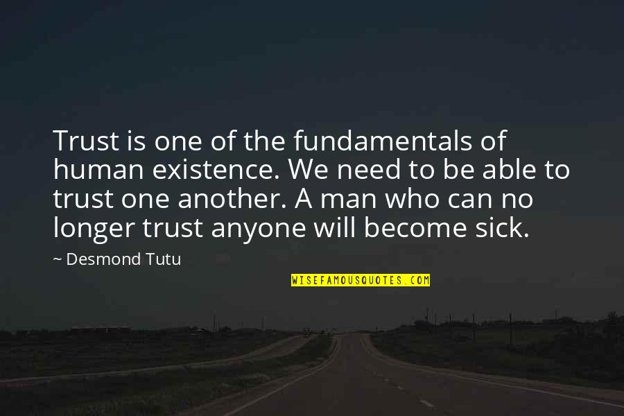 Not Able To Trust Quotes By Desmond Tutu: Trust is one of the fundamentals of human