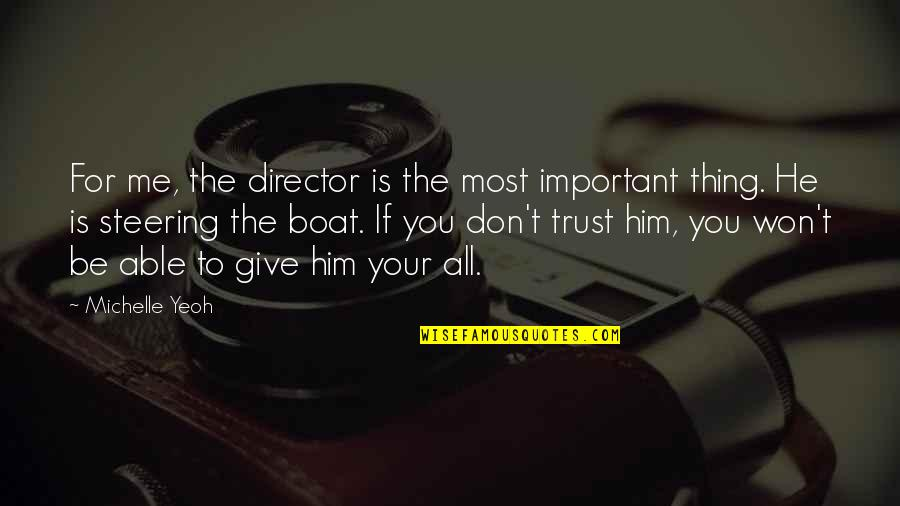 Not Able To Trust Quotes By Michelle Yeoh: For me, the director is the most important