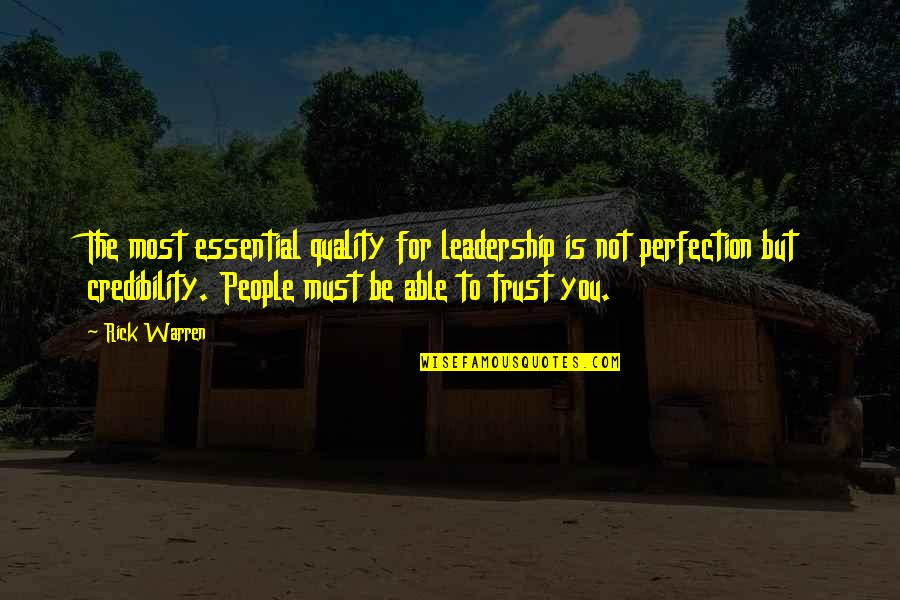 Not Able To Trust Quotes By Rick Warren: The most essential quality for leadership is not