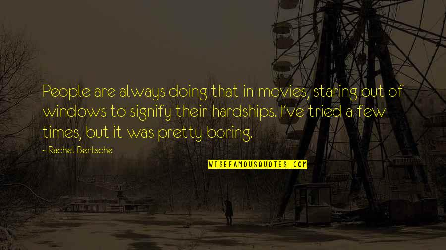 Not Always Pretty Quotes By Rachel Bertsche: People are always doing that in movies, staring