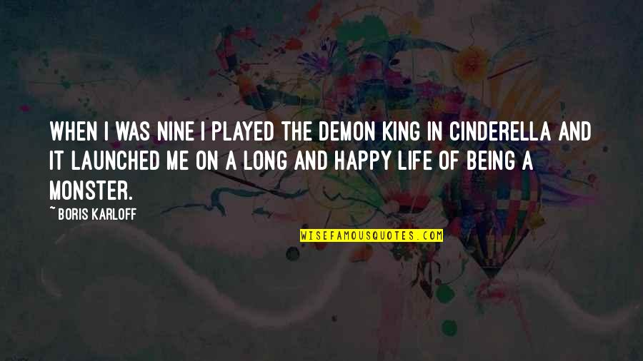 Not Being A Monster Quotes By Boris Karloff: When I was nine I played the Demon