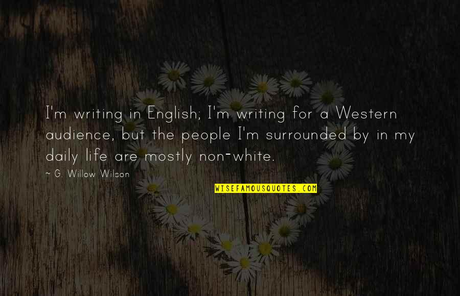 Not Being A Supermodel Quotes By G. Willow Wilson: I'm writing in English; I'm writing for a