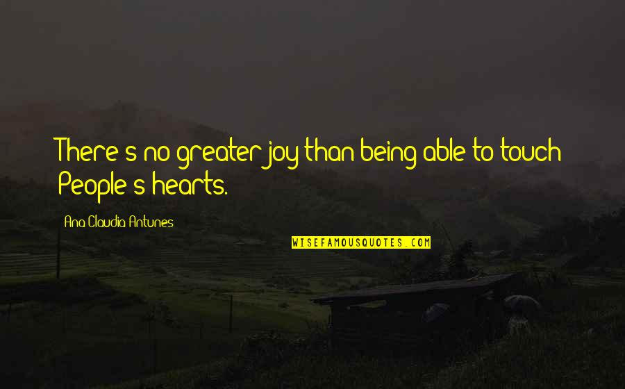 Not Being Able To Be Happy Quotes By Ana Claudia Antunes: There's no greater joy than being able to