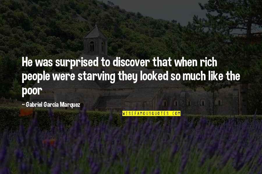 Not Being Feminine Quotes By Gabriel Garcia Marquez: He was surprised to discover that when rich