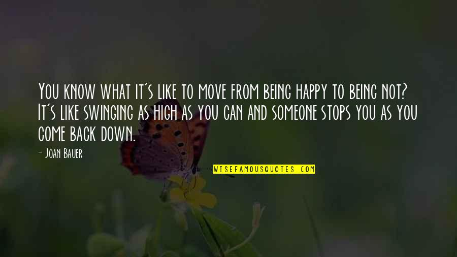 Not Being Happy Quotes By Joan Bauer: You know what it's like to move from