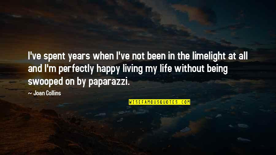 Not Being Happy Quotes By Joan Collins: I've spent years when I've not been in
