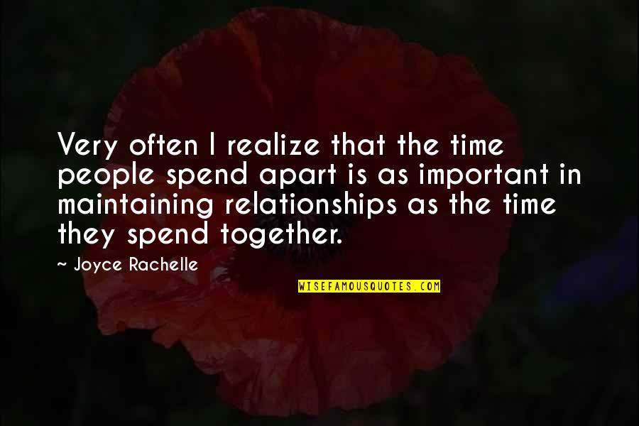 Not Being Important To Someone Quotes By Joyce Rachelle: Very often I realize that the time people